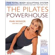 Pilates Powerhouse : The Perfect Method of Body Conditioning for Strength, Flexibility, and the Shape You Have Always Wanted in Less Than an Hour a Day