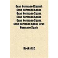 Gran Hermano : Gran Hermano Spain, Mercedes Milá by , 9781155202280