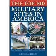 The Top 100 Military Sites in America by Keeney, L. Douglas, 9781493032280
