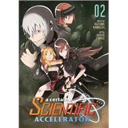 A Certain Scientific Accelerator Vol. 2 by Kamachi, Kazuma; Arata, Yamaji, 9781626922280