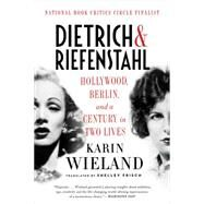 Dietrich & Riefenstahl by Wieland, Karin; Frisch, Shelley, 9781631492280