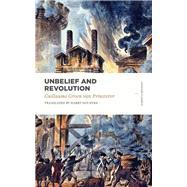 Unbelief and Revolution by Van Prinsterer, Guillaume Groen; Van Dyke, Harry, 9781683592280