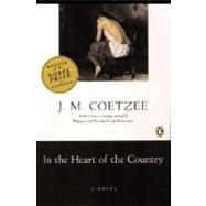 In the Heart of the Country : A Novel by Coetzee, J. M. (Author), 9780140062281