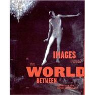 Images from the World Between : The Circus in 20th Century American Art by Donna Gustafson, 9780262072281