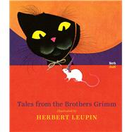 Tales from the Brothers Grimm by Brothers Grimm; Leupin, Herbert, 9780735842281
