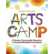 Arts Camp by Clark, Christina, 9780819232281