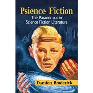 Psience Fiction by Broderick, Damien, 9781476672281