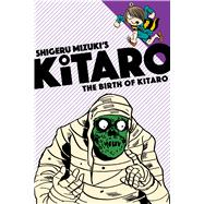 The Birth of Kitaro by Mizuki, Shigeru; Davisson, Zack, 9781770462281