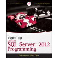 Beginning Microsoft SQL Server 2012 Programming by Atkinson, Paul; Vieira, Robert, 9781118102282