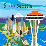 S Is for Seattle by Kernahan, Maria; Schafbuch, Michael, 9781942402282