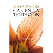 Cae en la tentacion / Giving in by Banks, Maya, 9788415952282