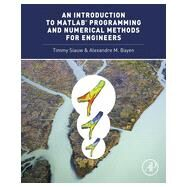 An Introduction to MATLAB Programming and Numerical Methods for Engineers by Siauw, Timmy; Bayen, Alexandre, 9780124202283