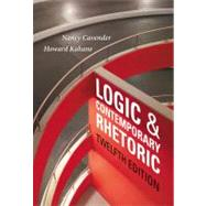 Logic and Contemporary Rhetoric The Use of Reason in Everyday Life by Cavender, Nancy M.; Kahane, Howard, 9781133942283