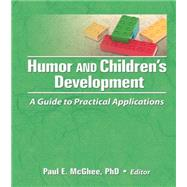 Humor and Children's Development: A Guide to Practical Applications by Mcghee; Paul E, 9781138992283