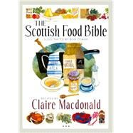 The Scottish Food Bible by MacDonald, Claire; Dewar, Bob, 9781780272283