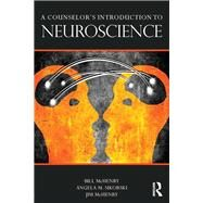 A CounselorÆs Introduction to Neuroscience by McHenry; Bill, 9780415662284