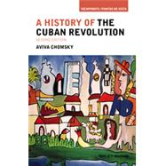 A History of the Cuban Revolution by Chomsky, Aviva, 9781118942284