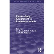 Parent-Baby Attachment in Premature Infants (Psychology Revivals) by Davis; John A., 9781138812284