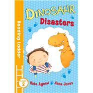 Dinosaur Disasters by Agnew, Kate; Jones, Anna, 9781405282284