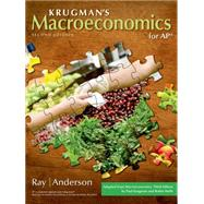 Macroeconomics for AP* by Ray, Margaret; Anderson, David A.; Krugman, Paul, 9781464142284