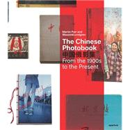 The Chinese Photobook by Parr, Martin; Lundgren, Wassink, 9781597112284