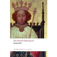 Richard II The Oxford Shakespeare by Shakespeare, William; Dawson, Anthony B.; Yachnin, Paul, 9780199602285