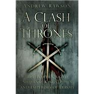 A Clash of Thrones by Rawson, Andrew, 9780750962285