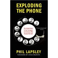 Exploding the Phone by Lapsley, Phil, 9780802122285