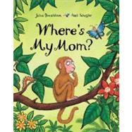 Where's My Mom? by Donaldson, Julia; Scheffler, Axel, 9780803732285