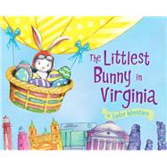 The Littlest Bunny in Virginia by Jacobs, Lily; Dunn, Robert, 9781492612285
