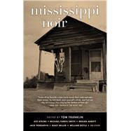 Mississippi Noir by Franklin, Tom, 9781617752285