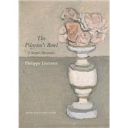The Pilgrim's Bowl: Giorgio Morandi by Jaccottet, Philippe; Taylor, John, 9780857422286