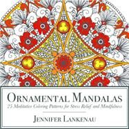 Ornamental Mandalas by Lankenau, Jennifer, 9781682302286