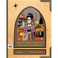 Aunt Grizelda's Treasury of Grim and Grisly Rhymes by Best, Anna; Pavaliayeva, Natallia, 9781907432286