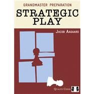 Grandmaster Preparation: Strategic Play by Aagaard, Jacob, 9781907982286