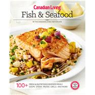 Canadian Living Fish & Seafood by Canadian Living Test Kitchen, 9781988002286