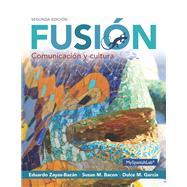 Fusión Comunicación y cultura plus MySpanish Lab with Pearson eText---Access card Package (one semester access) by Zayas-Bazán, Eduardo J.; Bacon, Susan; García, Dulce M., 9780133792287