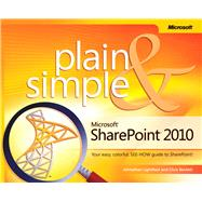 Microsoft SharePoint 2010 Plain and Simple : Learn the Simplest Ways to Get Things Done with Microsoft SharePoint 2010 at Biggerbooks.com