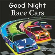 Good Night Race Cars by Gamble, Adam; Jasper, Mark; Veno, Joe, 9781602192287
