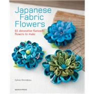 Japanese Fabric Flowers 65 decorative Kanzashi flowers to make by Blondeau, Sylvie, 9781782212287
