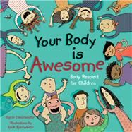 Your Body Is Awesome by Danielsdottir, Sigrun; Bjarkdottir, Bjork, 9781848192287