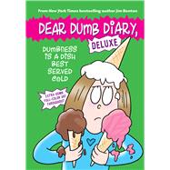 Dumbness is a Dish Best Served Cold (Dear Dumb Diary: Deluxe) by Benton, Jim, 9780545932288