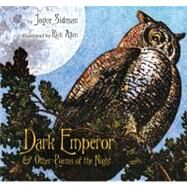 Dark Emperor and Other Poems of the Night by Sidman, Joyce, 9780547152288