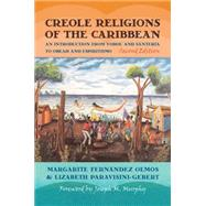 Creole Religions of the Caribbean: An Introduction from Vodou and Santeria to Obeah and Espiritismo by Olmos, Margarite Fernandez; Paravisini-Gebert, Lizabeth; Murphy, Joseph M., 9780814762288