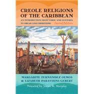 Creole Religions of the Caribbean by Olmos, Margarite Fernandez; Paravisini-Gebert, Lizabeth; Murphy, Joseph M., 9780814762288