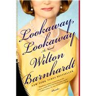 Lookaway, Lookaway A Novel by Barnhardt, Wilton, 9781250022288