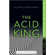The Acid King by Pollack, Jesse P., 9781481482288