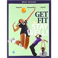 Get Fit, Stay Well! Brief Edition by Hopson, Janet L.; Donatelle, Rebecca J.; Littrell, Tanya R., 9780134452289