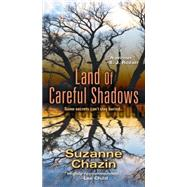 Land of Careful Shadows by Chazin, Suzanne, 9781496702289