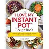 The I Love My Instant Pot Recipe Book by Fagone, Michelle, 9781507202289